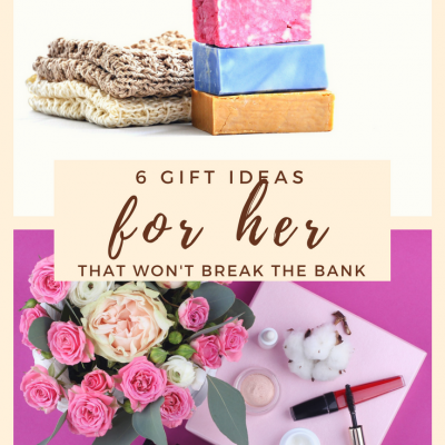 6 Gift Ideas for Her That Won't Break The Bank