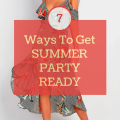 7 Ways To Get Summer Party Ready