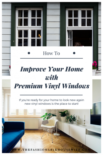 How To Improve Your Home with Premium Vinyl Windows