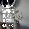 4 Money-Saving Home Decor Hacks