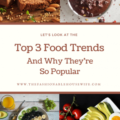 Top 3 Food Trends And Why They're Popular