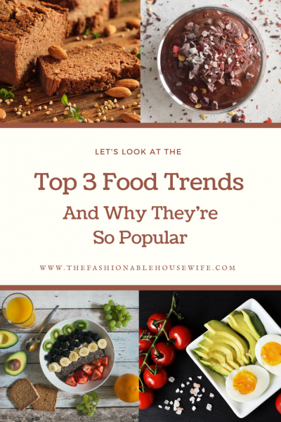 Top 3 Food Trends And Why They're So Popular