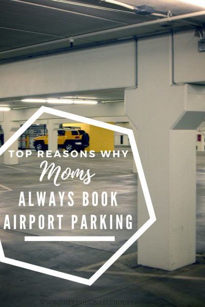 Top Reasons Why Moms Always Book Airport Parking