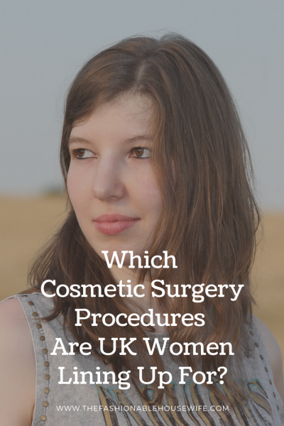 Which Cosmetic Surgery Procedures Are UK Women Lining Up For_