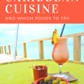 Caribbean Cuisine And Which Foods To Try