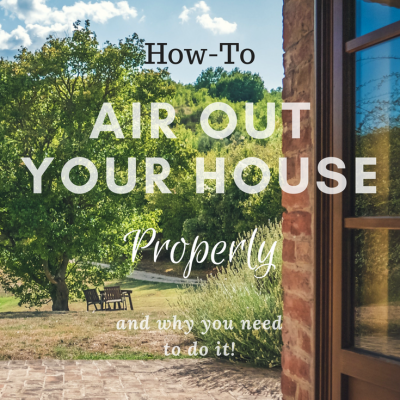 How To Air Out Your House Properly