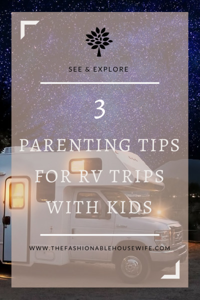 3 Parenting Tips For RV Trips With Kids