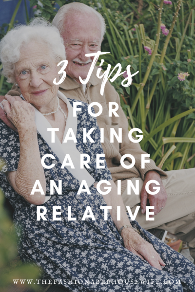 3 Tips For Taking Care Of An Aging Relative