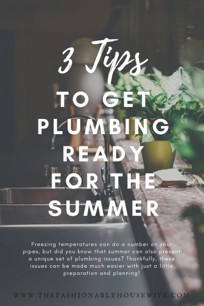 3 Tips To Get Plumbing Ready For The Summer