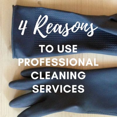 4 Reasons To Use Professional Cleaning Services