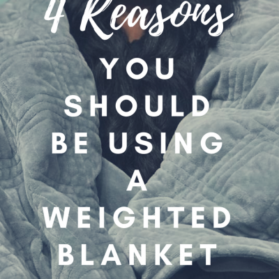4 Reasons You Should Be Using A Weighted Blanket