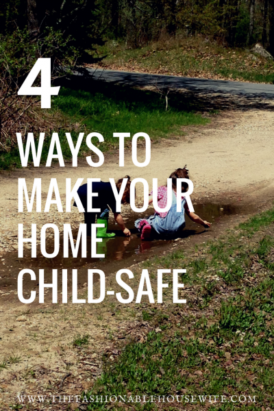 4 Ways To Make Your Home Child-Safe