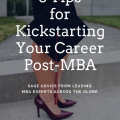 5 Tips for Kickstarting Your Career Post-MBA