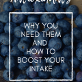 Antioxidants - Why you need them and how to boost your intake