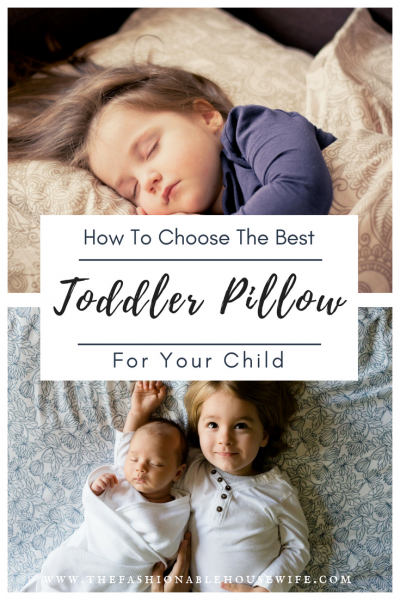 How to Choose the Best Toddler Pillow for Your Child