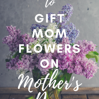 Striking Ways To Gift Mom Flowers on Mother's Day