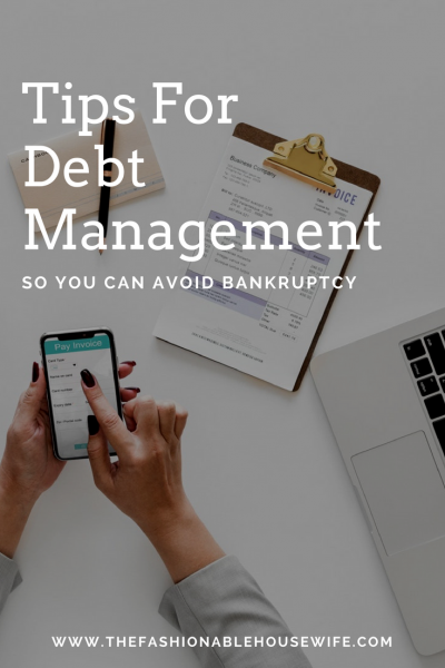 Tips For Debt Management So You Can Avoid Bankruptcy
