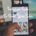 Top 4 Instagram Tools To Boost Sales