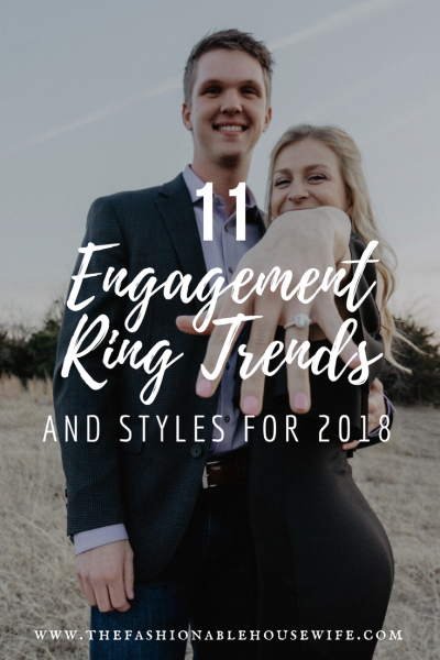 11 Engagement Ring Trends And Styles For 2018