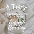 3 Tips For Choosing The Best Organic Bedding