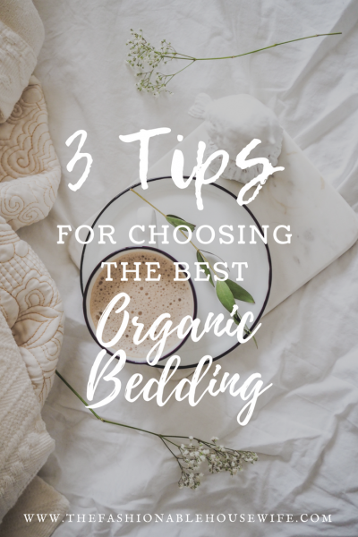 3 Tips For Choosing The Best Organic Bedding