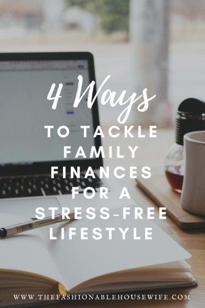 4 Ways to Tackle Family Finances For a Stress-Free Lifestyle