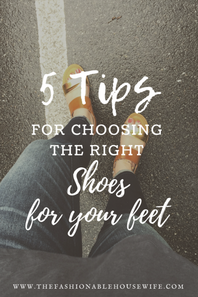 5 Tips For Selecting The Right Shoes For Your Feet