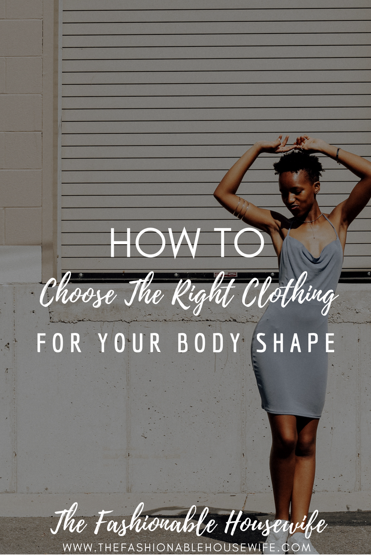 How To Choose The Right Clothing For Your Body Shape
