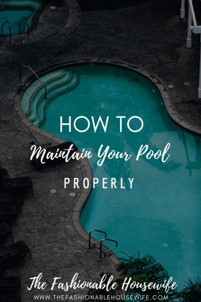 How To Maintain Your Pool Properly (1)