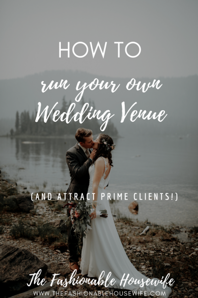 How To Run Your Own Wedding Venue And Attract Prime Clients