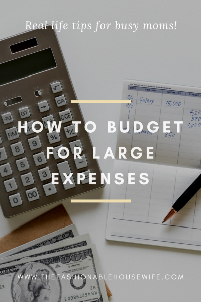 How To Budget For Large Expenses