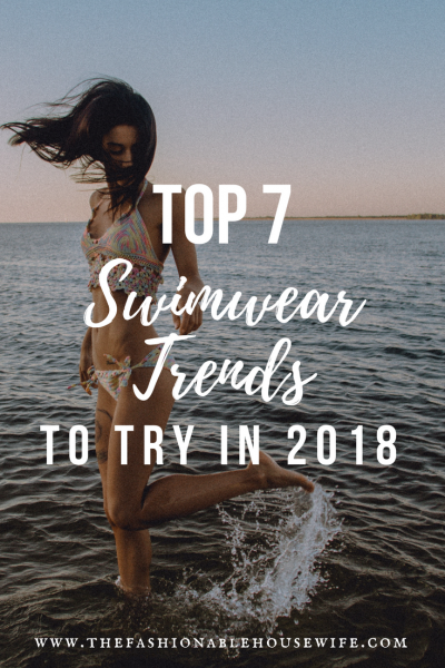 Top 7 Swimwear Trends To Try For 2018
