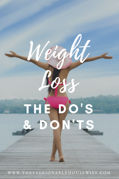 Weight Loss - The Do's & Don'ts
