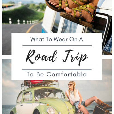 What to Wear On A Road Trip To Be Comfortable
