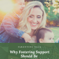 Why Fostering Support Should Be Responsive AND Local