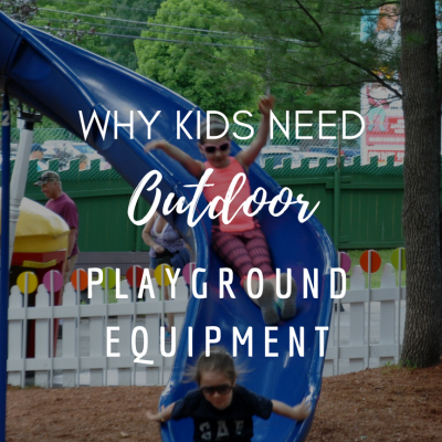 Why Kids Need Outdoor Playground Equipment