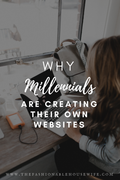 Why Millennials Are Creating Their Own Websites