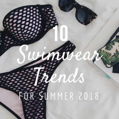 10 Swimwear Trends for Summer 2018