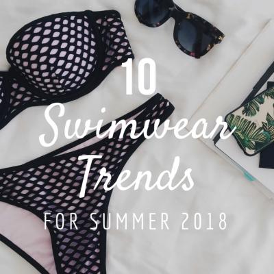 10 Swimwear Trends for Summer 2018