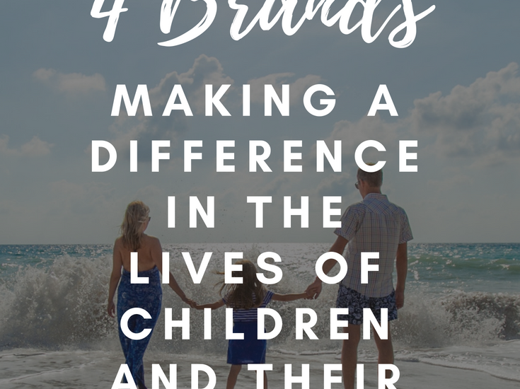 4 Brands Making a Difference in the Lives of Children and Their Families