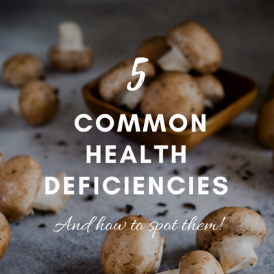 5 Common Health Deficiencies And How To Spot Them