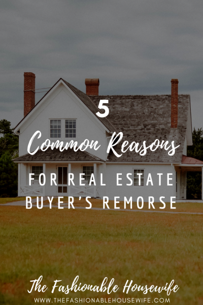 5 Common Reasons for Real Estate Buyer's Remorse