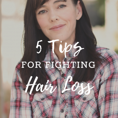 5 Tips to Fighting Hair Loss