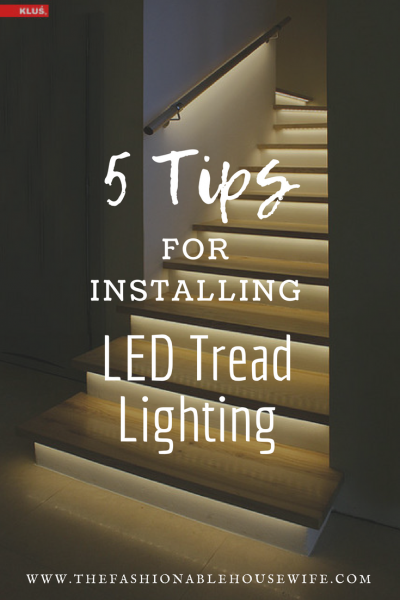 5 Tips For Installing LED Tread Lighting In Your Home