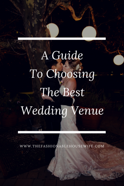 A Guide To Choosing The Best Wedding Venue