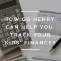 How Go Henry Can Help You Track Your Kids' Finances