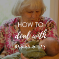 How To Deal With Babies & Gas