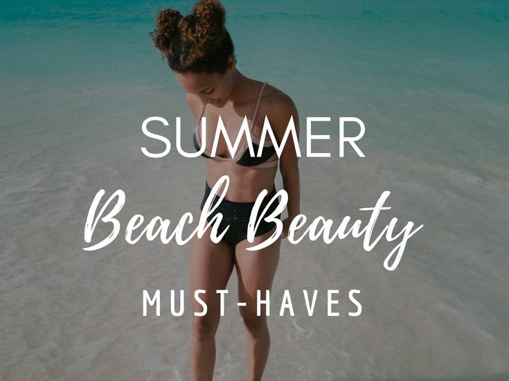 Summer Beach Beauty Must-Haves