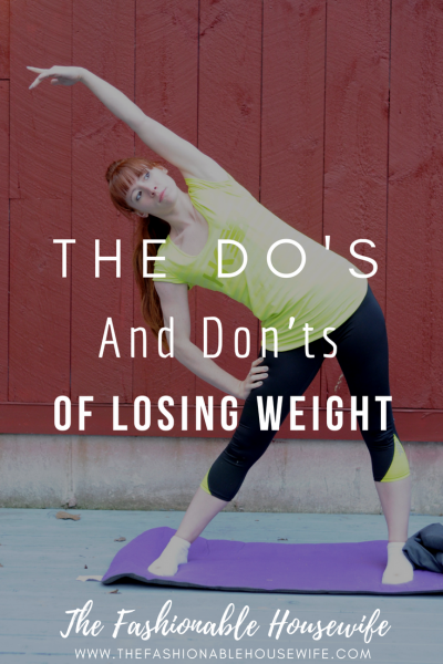 The Do's and Dont's of Losing Weight