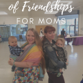 The Importance of Friendships for Moms